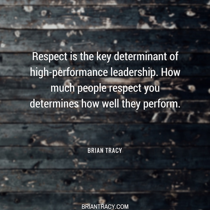 56 Motivational Inspirational Quotes   7 s My Favorite    Brian     Leadership Quotes Respect is The