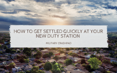 How to Get Settled Quickly at Your New Duty Station