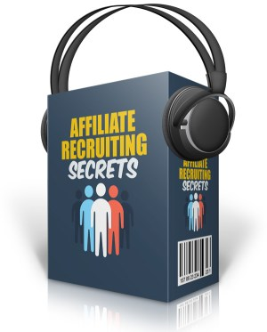 Affiliate Recruiting Secrets Audio Pack