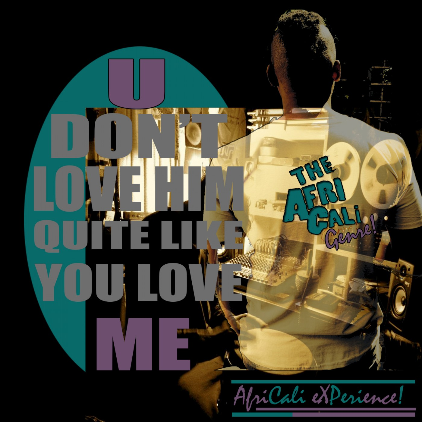 """New music from Africali, """"You Don't Love Him Quite Like You"""