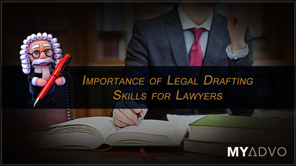 Importance Of Legal Drafting Skills For Lawyers Myadvo In