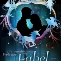 Die wundersame Welt der Fabelwesen. Abigail & Darien #rezi