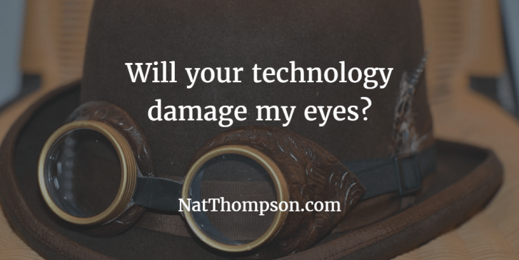 will your technology damage my eyes
