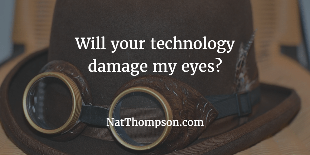Will your technology damage my eyes?