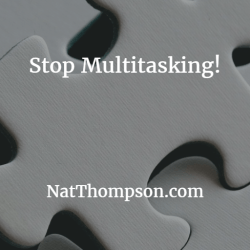 Stop Multitasking