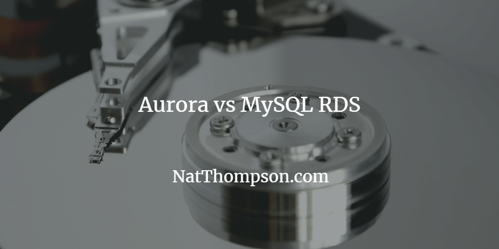 AWS Aurora vs MySQL: Side By Side Comparison