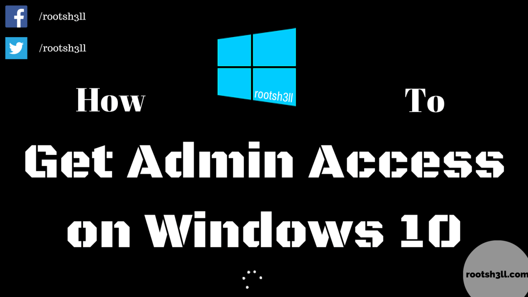 How to Get Admin account Access on Windows 10