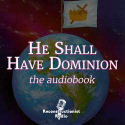 he-shall-have-dominion-kenneth-l-gentry-jr-Audiobook-podcast