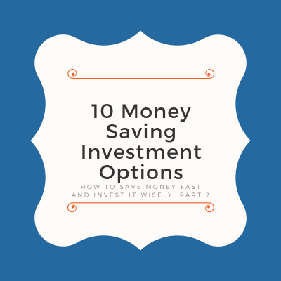 10 Money Saving Investment Options [Free Investor Guide]