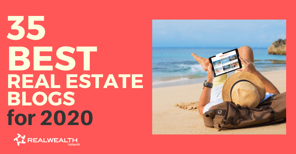 35 of the Best Real Estate Blogs for the Year 2020 [Free Investor Guide]