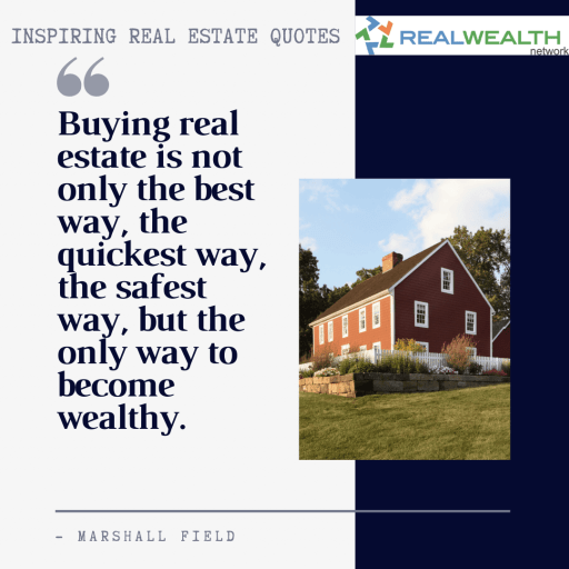 Image Highlighting 5-Inspiring Real Estate Quotes-Marshall Field