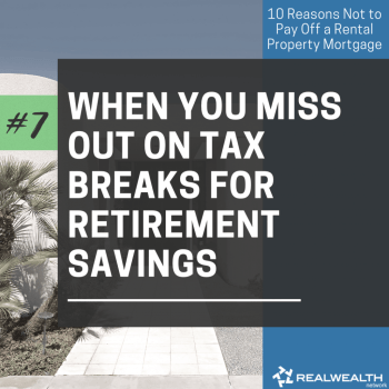 7- When You Miss Out on Tax Breaks for Retirement Savings