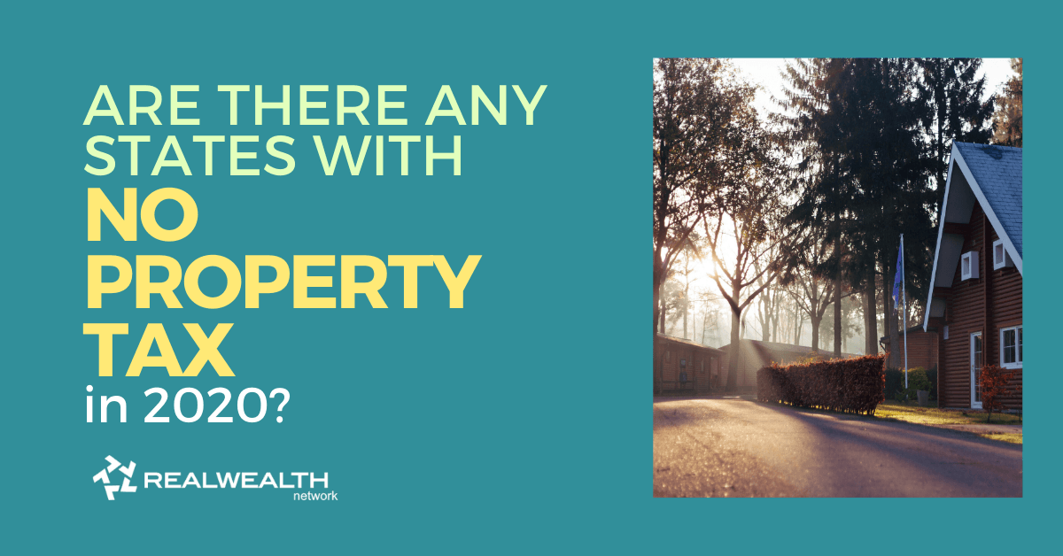 Are There Any States with No Property Tax in 2020? [Free Investor Guide]