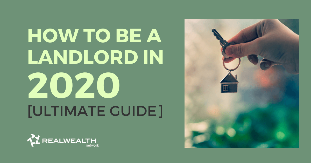 How To Be a Landlord in 2020 [Ultimate Guide]