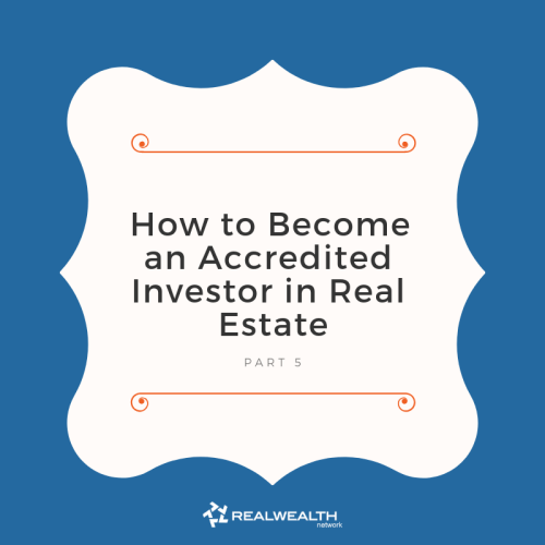 How to Become an Accredited Investor in Real Estate