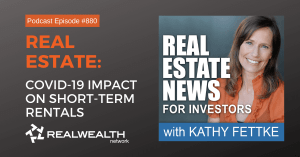 Real Estate: COVID-19 Impact on Short-Term Rentals, Real Estate News for Investors Podcast Episode #880
