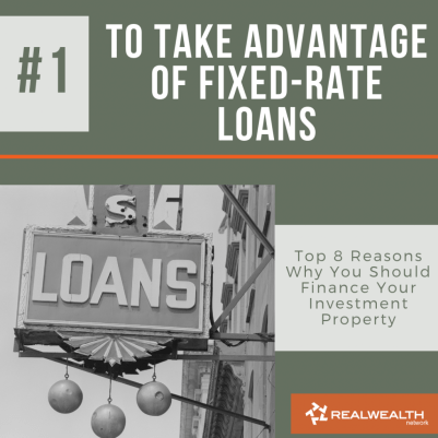 Reason 1 To Take Advantage of Fixed-Rate Loans