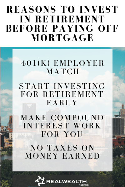Reasons to Invest in Retirement Before Paying Off Mortgage