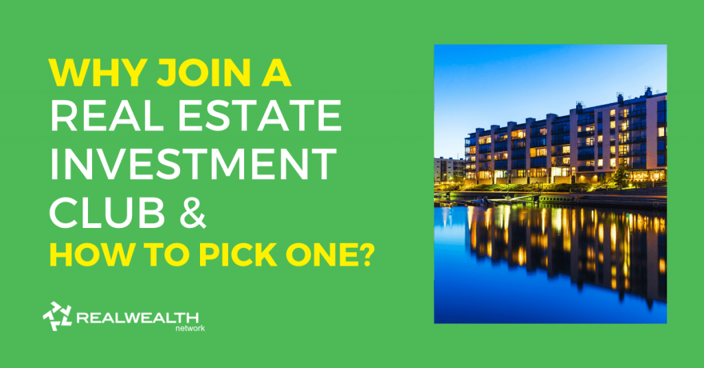 Why Join a Real Estate Investment Club and How to Pick One