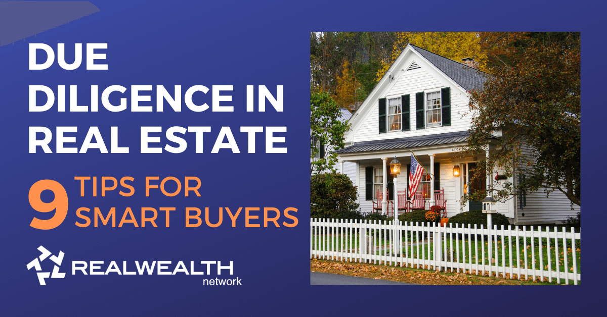 Due Diligence in Real Estate - 9 Tips for Smart Buyers [Free Investor Guide]