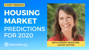 Housing Market Predictions 2020 with Kathy Fettke