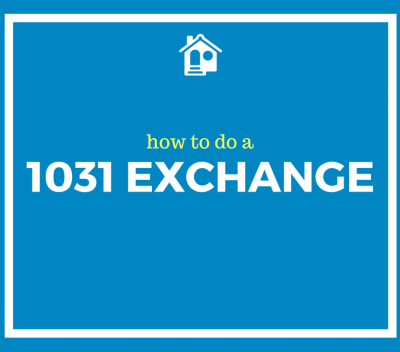 How To Do a 1031 Exchange 2019