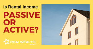 Is Rental Income Passive or Active? [Free Investor Guide]
