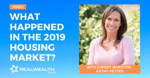 Kathy Fettke's 2019 Housing Market Review