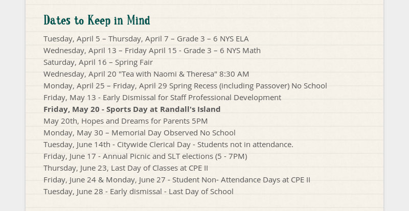 Dates to Keep in Mind Tuesday, April 5 – Thursday, April 7 – Grade 3 – 6 NYS ELA Wednesday, April 13...