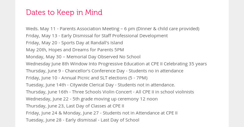 Dates to Keep in Mind Weds. May 11 - Parents Association Meeting – 6 pm (Dinner & child care...