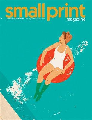 Small Print Magazine Spring/Summer 2014