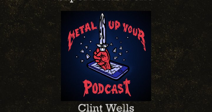 Metal Up Your Podcast Co-Host Clint Wells.
