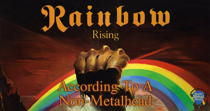 According to a Non-Metalhead | Rainbow's Rising