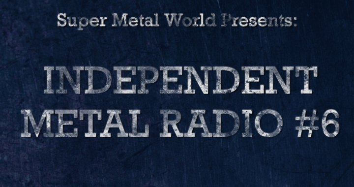 Independent Metal Radio #6