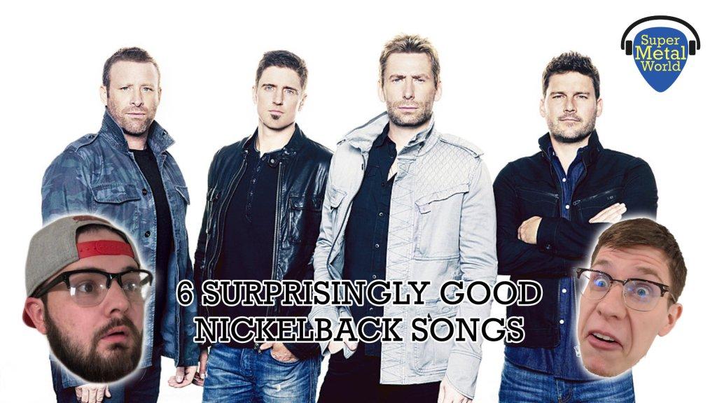 6 Surprisingly Good Nickelback Songs