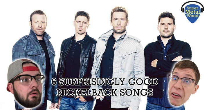 6 Surprisingly Good Nickelback Songs