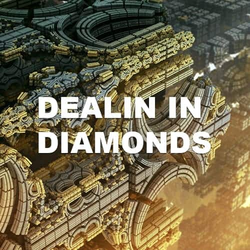 Dealin In Diamonds