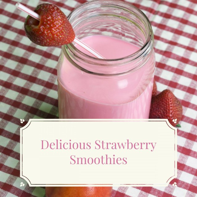 Delicious Strawberry Smoothies