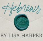 Video Clips from Lisa Harper's Hebrews Study