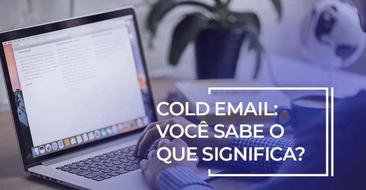 o que é cold email