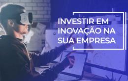 investir em inovação na sua empresa