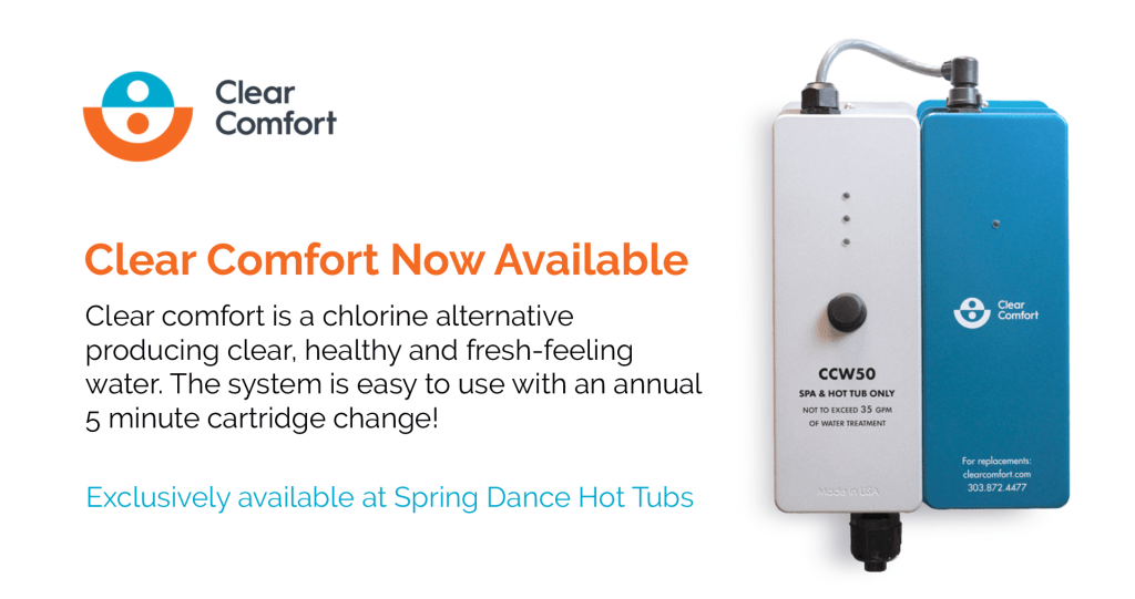 Clear Comfort available at Spring Dance Hot Tubs