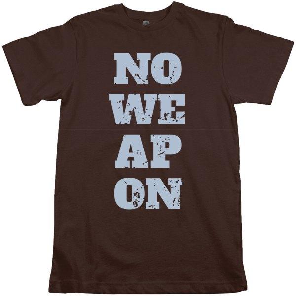 NO WEAPON T-SHIRT