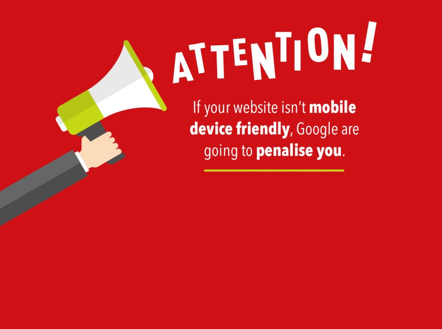 Is your website mobile friendly? Google says it should be.