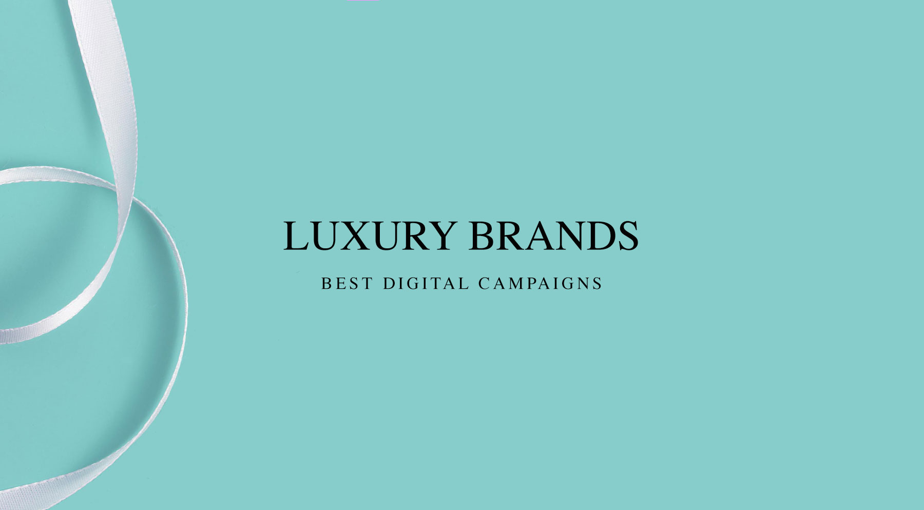 a051ecf43085 Digital Campaigns From The Luxury Industry - Digital Blog - Fifteen