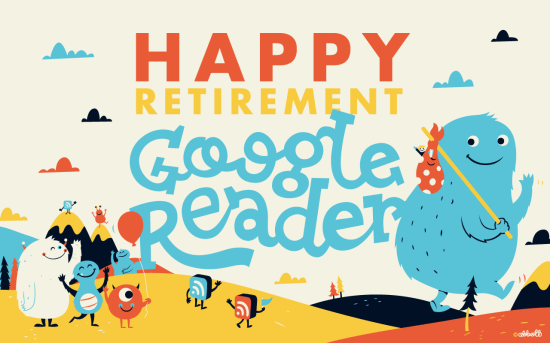Happy Retirement, Google Reader!, Image by Feedly