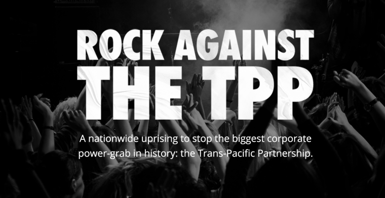 Rock against the TPP, an uprising against a corporate power-grab