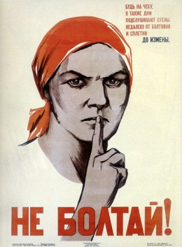 """A Stalin era poster. """"Be vigilant. Even walls are listening nowadays. Chat and gossip are not far from high treason. DO NOT CHAT!"""""""