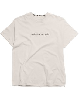 """Fuck Art, Make Tees """"Need Money"""" S/S T-Shirt Picture"""