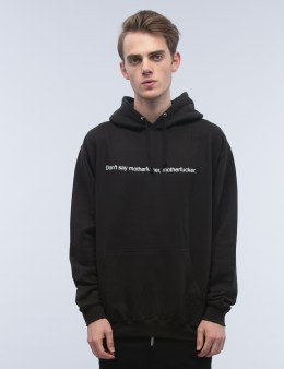 "Fuck Art, Make Tees ""Don't Say"" Hoodie Picture"